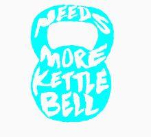needs more kettlebell Womens Fitted T-Shirt