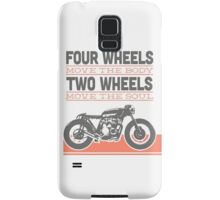 four wheels moves the body two wheels moves the soul Samsung Galaxy Case/Skin