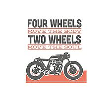 four wheels moves the body two wheels moves the soul Photographic Print