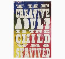 the creative adult is the child who survived Baby Tee