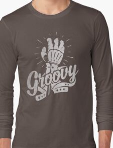 Groovy. Long Sleeve T-Shirt