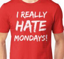 I Really Hate Mondays T Shirt Unisex T-Shirt