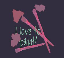 I Love to Paint! Womens Fitted T-Shirt