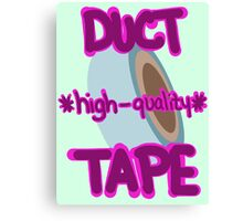 high-quality duct tape Canvas Print