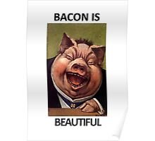 Bacon Is Beautiful Poster