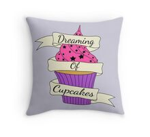 Dreaming of cupcakes Throw Pillow