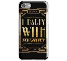 Party with Jay Gatsby iPhone Case/Skin