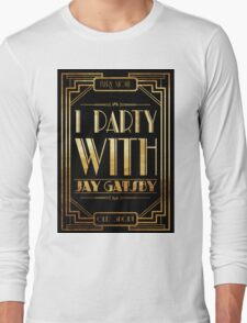 Party with Jay Gatsby Long Sleeve T-Shirt