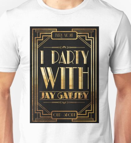 Party with Jay Gatsby Unisex T-Shirt