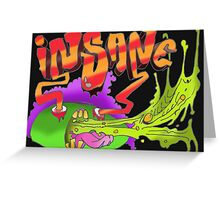 insane? Greeting Card