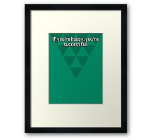 If you're happy' you're successful. Framed Print