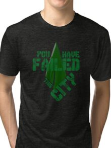You have failed this city Tri-blend T-Shirt