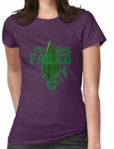 You have failed this city Womens Fitted T-Shirt
