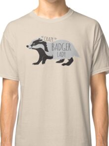 Crazy Badger Lady Classic T-Shirt