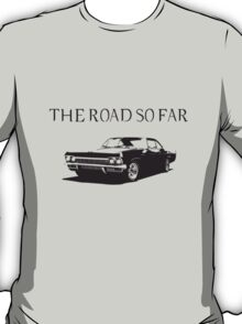 The road so far T-Shirt