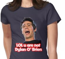 LOL u are not Dylan O'Brien Womens Fitted T-Shirt