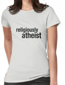 religiously atheist Womens Fitted T-Shirt