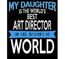 My Daughter Is The World's Best ART DIRECTOR In The History Of World Photographic Print