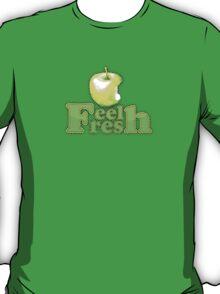 Feel Fresh !! T-Shirt