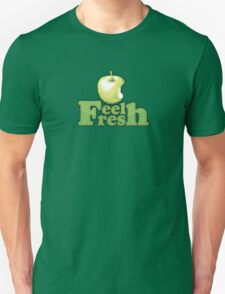 Feel Fresh !! T-Shirt
