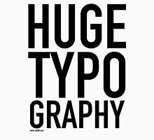 HUGE TYPOGRAPHY / T-Shirt