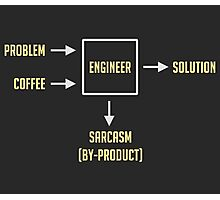 Engineering Sarcasm By-product Photographic Print