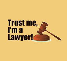 Funny Trust Me I'm a Lawyer Judge Courtroom Gavel Quote by CreativeTwins