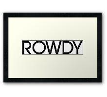 Rowdy Framed Print