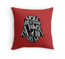 you under estimate the power typography  Throw Pillow