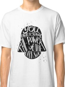 you under estimate the power typography  Classic T-Shirt