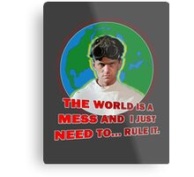 Dr. Horrible - THE WORLD IS A MESS AND I JUST NEED... RULE IT. Metal Print