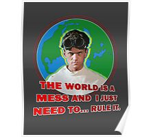 Dr. Horrible - THE WORLD IS A MESS AND I JUST NEED... RULE IT. Poster