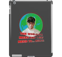 Dr. Horrible - THE WORLD IS A MESS AND I JUST NEED... RULE IT. iPad Case/Skin
