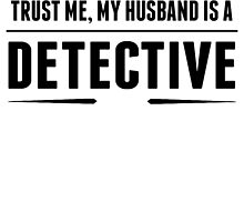 My Husband Is A Detective by GiftIdea