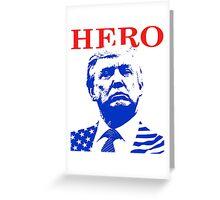 Donald Trump Hero Greeting Card