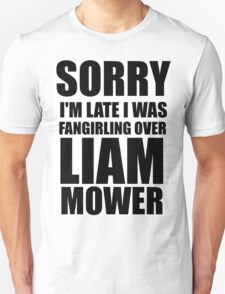 Sorry I'm... Liam Mower Unisex T-Shirt