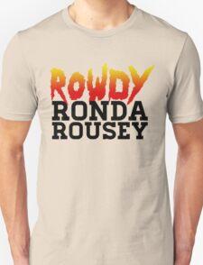 Rowdy Ronda Rousey T-Shirt