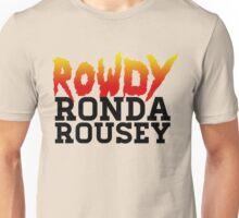 Rowdy Ronda Rousey Unisex T-Shirt