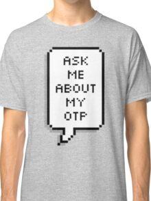 Proclaim your OTP! Classic T-Shirt