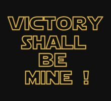 Victory shall be mine ! T-Shirt