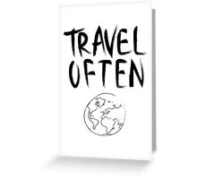 Travel Often Greeting Card