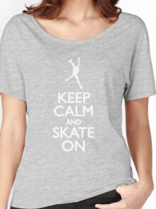 Keep calm skate on Women's Relaxed Fit T-Shirt