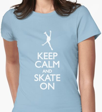 Keep calm skate on Womens Fitted T-Shirt