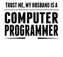 My Husband Is A Computer Programmer Photographic Print