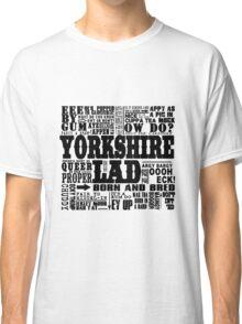 YORKSHIRE LAD BLACK PRINT Classic T-Shirt