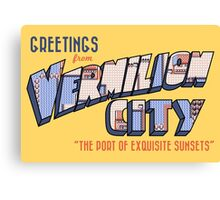 Greetings from Vermilion City Canvas Print