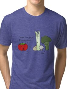 Tomatoes Don't Fit In Tri-blend T-Shirt