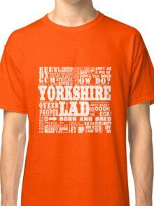 YORKSHIRE LAD WHITE PRINT Classic T-Shirt
