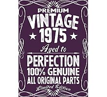 Premium Vintage 1975 Aged To Perfection 100% Genuine All Original Parts Limited Edition Photographic Print