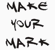 Make Your Mark by BigFluffyFozzie
